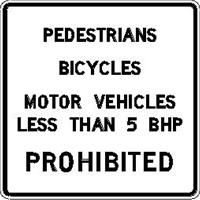 Pedestrian Bisycles Motor Vehicles less than 5 BHP Prohibited