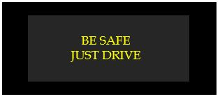 be safe just drive