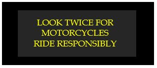 look twice for motorcycles ride responsibly