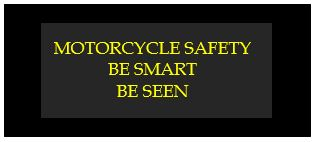 motorcycle safety be smart be seen