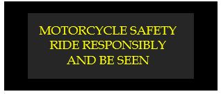 motorcycle safety ride responsibly and be seen