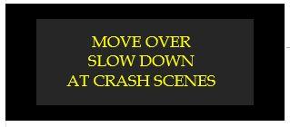move over slow down at crash scenes