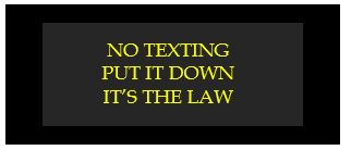 no texting put it down it's the law
