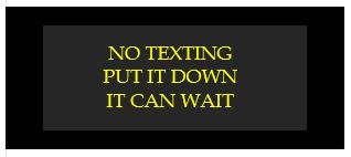 no texting put it down it can wait