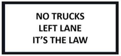 no trucks left lane its the law