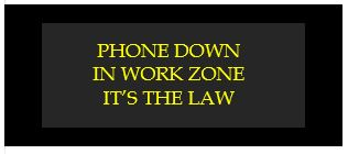 phone down in work zone its the law
