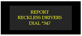 report reckless drivers dial *347
