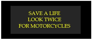 save a life look twice for motorcycles