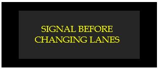 signal before changing lanes