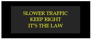 slower traffic keep right its the law