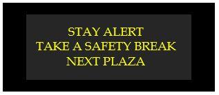 stay alert take safety break next plaza
